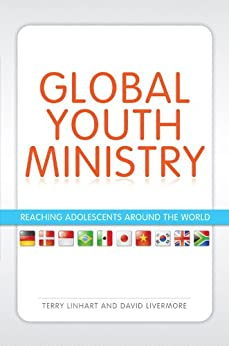 Global Youth Ministry: Reaching Adolescents Around the World (YS Academic) by [Linhart, Terry, Livermore, David]