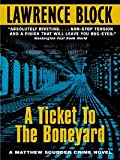 A Ticket to the Boneyard by Lawrence Block front cover