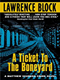 A Ticket to the Boneyard: A Matthew Scudder Mystery (Matthew Scudder Mysteries Book 8)