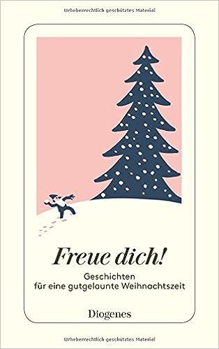 Freue dich!: Geschichten für eine gutgelaunte Weihnachtszeit detebe ...