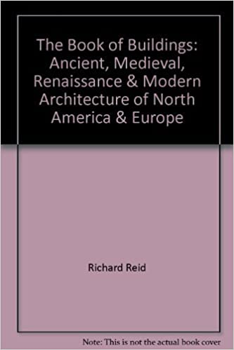 Book The book of buildings: Ancient, medieval, Renaissance & modern architecture of North America & Europe