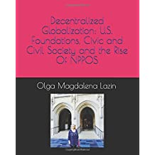 Decentralized Globalization: U.S. Foundations, Civic and Civil Society and the Rise Of NPPOS