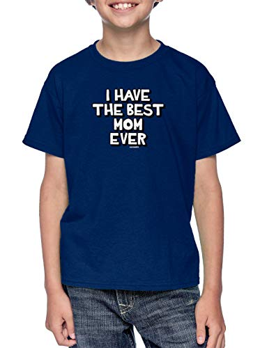 HAASE UNLIMITED I Have The Best Mom Ever - Mommy Youth T-Shirt (Navy Blue, Medium)