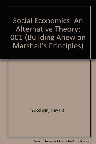 Social Economics: An Alternative Theory (Building Anew on Marshall's Principles)