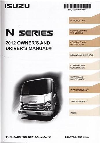 2012 isuzu npr nqr nrr diesel truck owner s manual original isuzu rh amazon com isuzu trooper owners manual pdf isuzu owners manual pdf