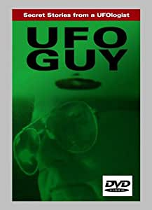 THE UFO GUY: Secret Stories From A Ufologist