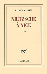 Nietzsche à Nice par Patrick Mauriès