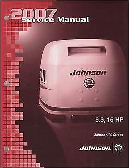 2007 JOHNSON OUTBOARD 9 9, 15 HP 2-STROKE SERVICE MANUAL P/N