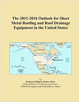 The 2011-2016 Outlook for Sheet Metal Roofing and Roof Drainage Equipment in the United States