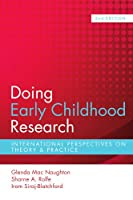 Doing Early Childhood Research (UK Higher Education OUP Humanities & Social Sciences Education OUP)