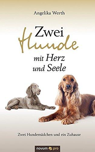Zwei Hunde Mit Herz Und Seele  [Werth, Angelika] (Tapa Dura)