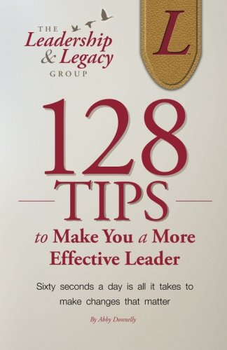 Download 128 Tips to Make You a More Effective Leader ebook
