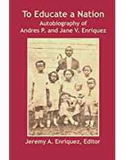 To Educate a Nation: Autobiography of Andres P. and Jane V. Enriquez