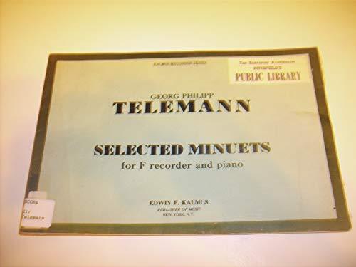 Selected Minuets / for F Recorder and Piano / for Recorder (Violin, Flute, Viola da Gamba) and Piano (Cembalo, with Viola da Gamba or Lute or Violoncello ad lib.) (Kalmus Recorder Series)