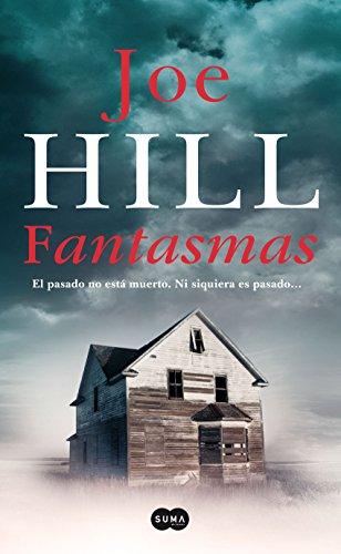 Fantasmas: El pasado no está muerto, ni siquiera es pasado... (Spanish Edition)