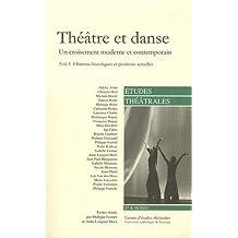 Etudes théâtrales, N° 47 & 48/2010 : Théâtre et danse : Un croisement moderne et contemporain Volume 1, Filiations historiques et positions actuelles