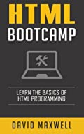 HTML: Quick Start Guide: Learn The Basics Of HTML and CSS in 2 Weeks (Free Books, HTML5, CSS3)