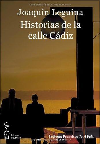Historias de la calle Cádiz (Narrativa): Amazon.es: Leguina, Joaquín: Libros
