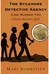 The Sycamore Detective Agency - Case Number Two: Charlie Barton's Gold (Volume 2) Paperback