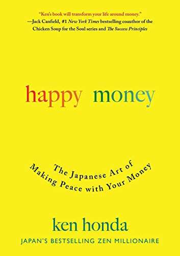 - Happy Money: The Japanese Art of Making Peace with Your Money