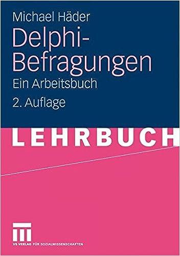 Delphi-Befragungen: Ein Arbeitsbuch (German Edition)
