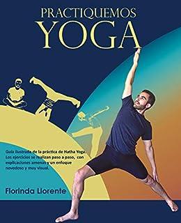 Amazon.com: Practiquemos YOGA: Guía ilustrada de la práctica ...