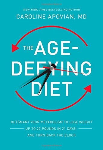 The Age-Defying Diet: Outsmart Your Metabolism to Lose Weight--Up to 20 Pounds in 21 Days!--And Turn Back the Clock (Best Way To Lose 5 Pounds In 2 Days)