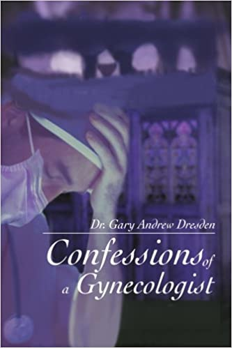 Amazon com: Confessions of a Gynecologist (9780595276752