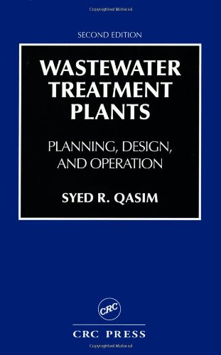 Wastewater Treatment Plants: Planning; Design; and Operation; Second Edition