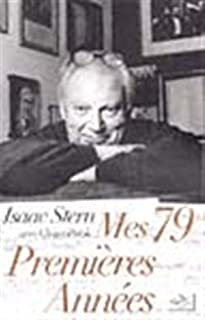 Mes 79 premières années, Stern, Isaac