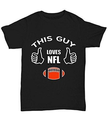 This Guy Loves NFL Football! - Hoodie - Unisex Tee