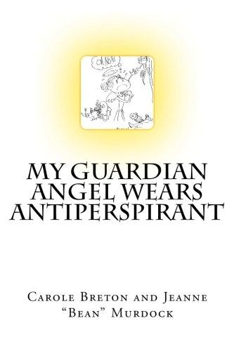 My Guardian Angel Wears Antiperspirant