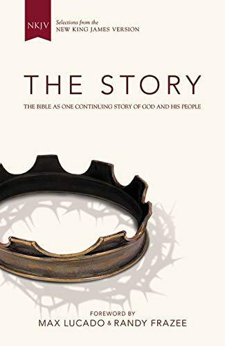 NKJV, The Story, Hardcover: The Bible as One Continuing Story of God and His People (As For Me And My House Scripture)