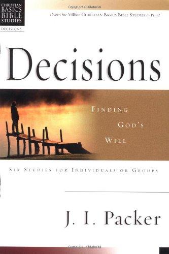 Decisions: Finding God's Will (Christian Basics Bible Studies)
