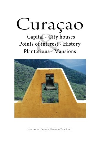 Curacao: Curacao Tour Guide cultural historical