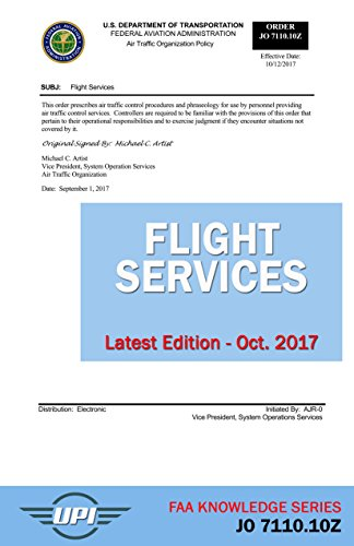 Flight Services Order: JO 7110.10Z: Latest Edition - Oct. 2017 (FAA Knowledge Series Book - Traffic Air Faa Control