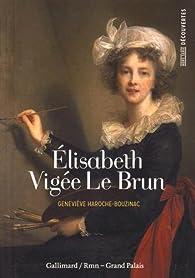 Élisabeth Vigée Le Brun par Geneviève Haroche-Bouzinac