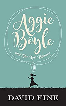 Aggie Boyle and The Lost Beauty by [Fine, David]