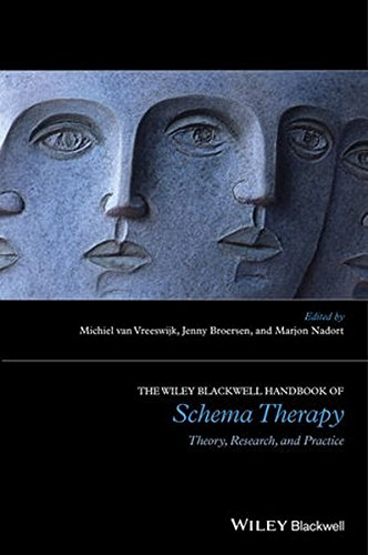 The Wiley-Blackwell Handbook of Schema Therapy: Theory, Research, and Practice (Wiley Clinical Psychology Handbooks)