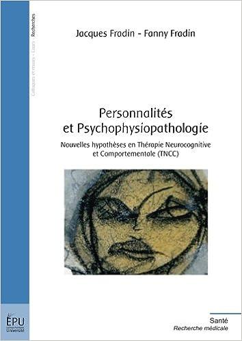 Personnalités et psychophysiopathologie : Nouvelles hypothèses en Thérapie Neurocognitive et Comportementale TNCC Santé: Amazon.es: Jacques Fradin, ...
