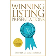 Winning Listing Presentations: (For Life)
