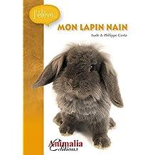 J'élève mon lapin nain (Les Guides Rongeurs) (French Edition)
