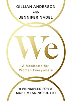 Image result for We: A Manifesto for Women Everywhere by Gillian Anderson and Jennifer Nadel