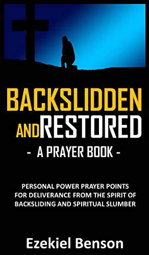 Backslidden And Restored Prayer Book: Personal Power Prayer