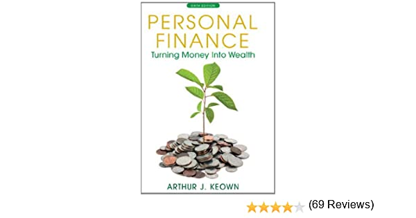 Personal Finance: Turning Money into Wealth (6th Edition) (The ...