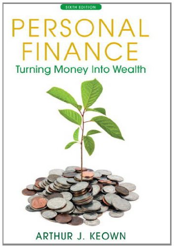 Personal Finance: Turning Money into Wealth (6th Edition) (The Prentice Hall Series in Finance) by Brand: Prentice Hall