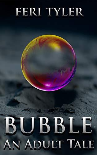Bubble: An Adult Tale