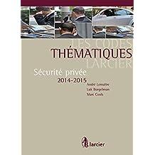 Les Codes thématiques Larcier: Sécurité privée 2014 - 2015 (French Edition)