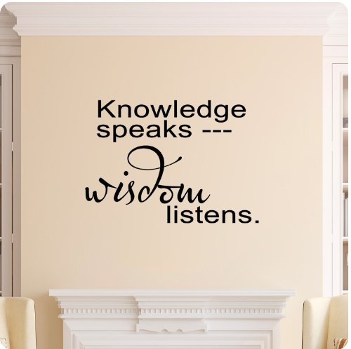 Knowledge speaks, wisdom listens Wall Decal Sticker Art Mural Home Décor Quote