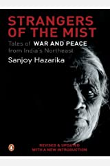 Strangers Of The Mist: Tales of War and Peace from India's Northeast Kindle Edition